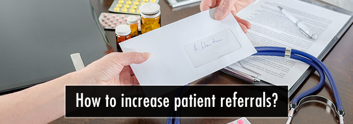 How to increase patient referrals?