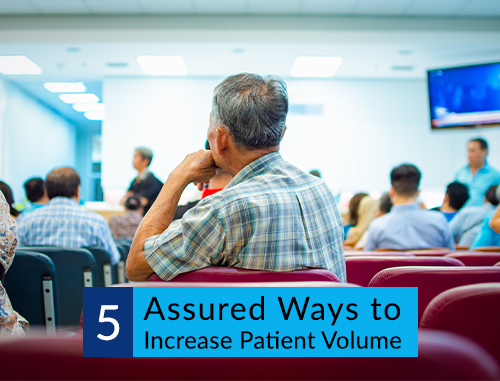 5 Assured Ways to Increase Patient Volume