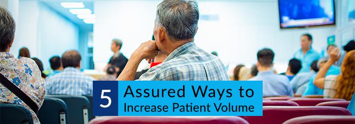 5 Assured Ways to Increase Patient Volume