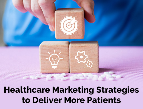 Healthcare Marketing Strategies to Deliver More Patients