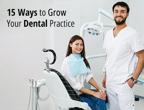 15 Ways to Grow Your Dental Practice