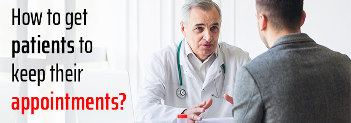 How to get patients to keep their appointments?