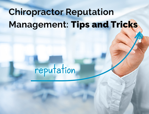 Chiropractor Reputation Management: Tips and Tricks
