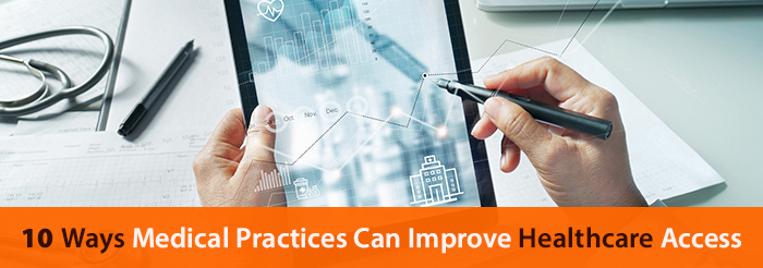 10 Ways Medical Practices Can Improve Healthcare Access
