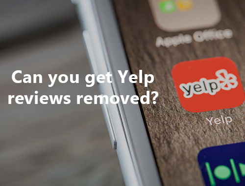 Can you get Yelp reviews removed?