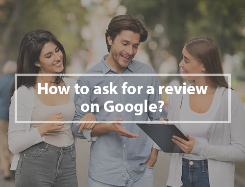 How to ask for a review on Google?