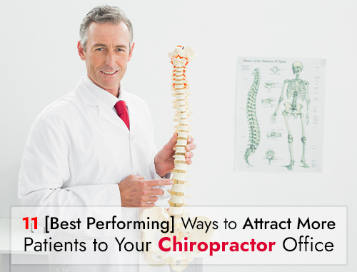 11 Best Performing Ways to Attract More Patients as a Chiropractor