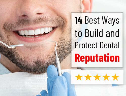 14 Best Ways to Build and Protect Dental Reputation