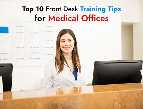 Top 10 Front Desk Training Tips for Medical Offices