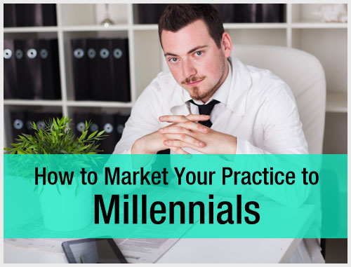 How to Market Your Practice to Millennials