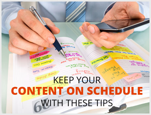 Keep Your Content On Schedule With These Tips