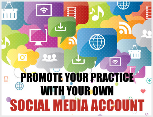 Promote Your Practice With Your Own Social Media Account