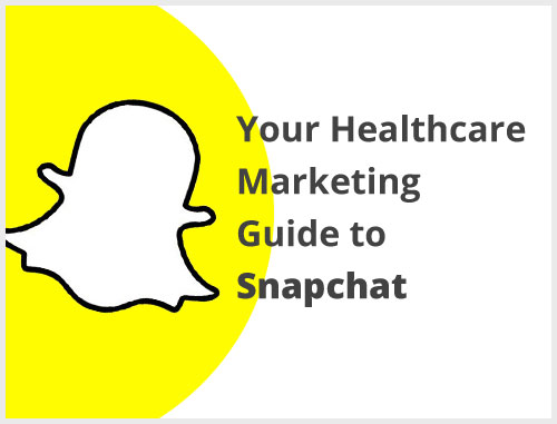 Your Healthcare Marketing Guide to Snapchat