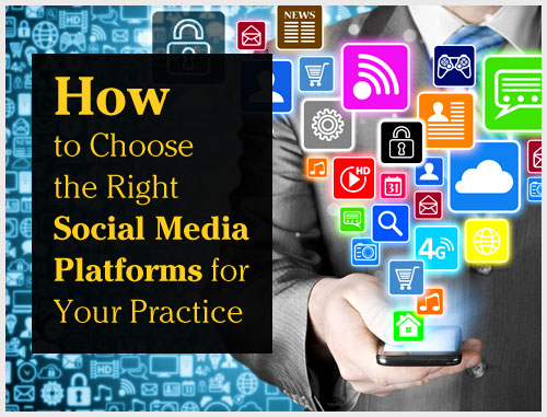 How to Choose the Right Social Media Platforms for Your Practice