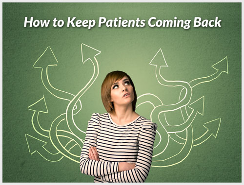 How to Keep Patients Coming Back