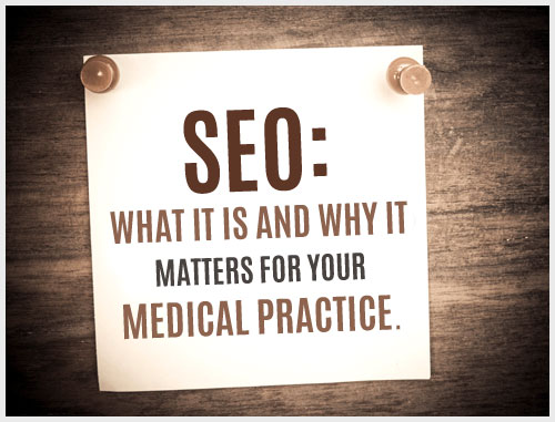 SEO: What it is and why it matters for your medical practice.