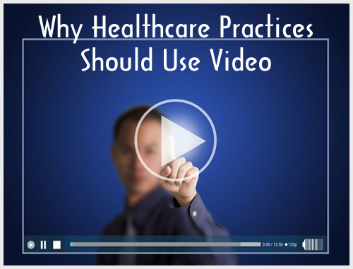 Why Healthcare Practices Should Use Video