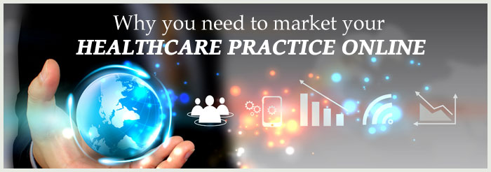 Why you need to market your healthcare practice online