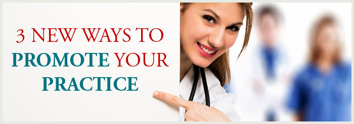 3 New Ways to Promote Your Practice