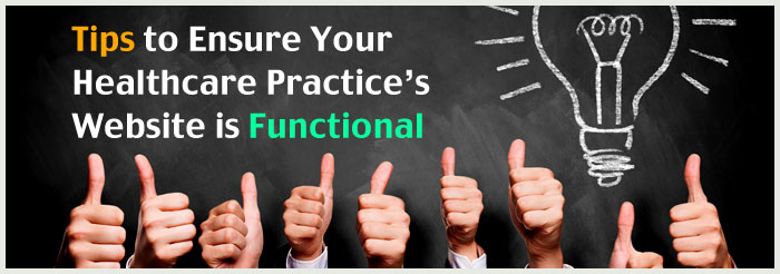 Tips to Ensure Your Healthcare Practice's Website is Functional