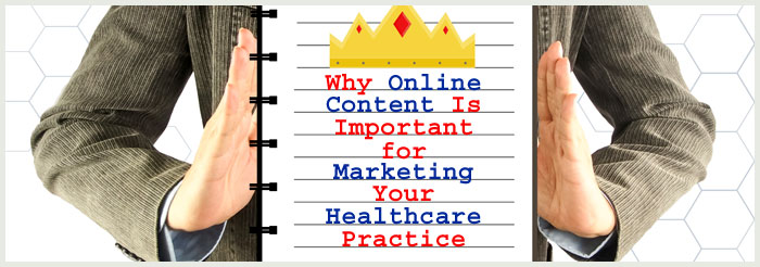 Why Online Content Is Important for Marketing Your Healthcare Practice