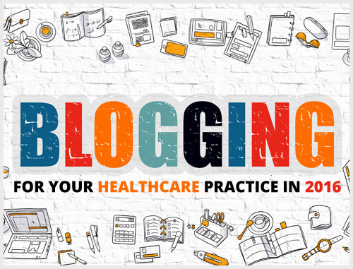 Blogging for Your Healthcare Practice in 2016