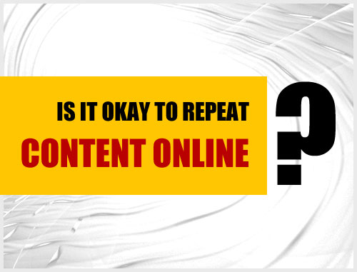 Is It Okay to Repeat Content Online?
