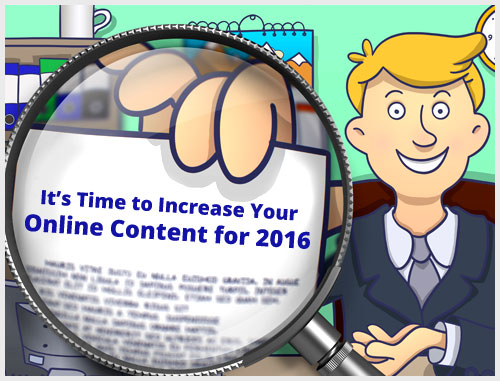It's Time to Increase Your Online Content for 2016