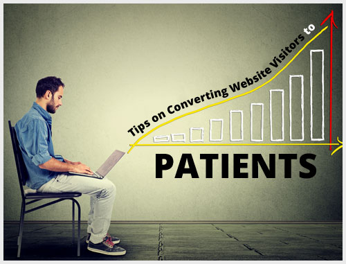 Tips on Converting Website Visitors to Patients