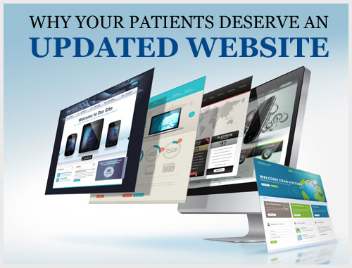 Why Your Patients Deserve an Updated Website