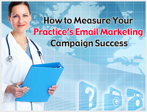 How to Measure Your Practice's Email Marketing Campaign Success